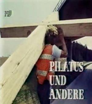 Пилат и другие — Фильм на Страстную пятницу / Pilatus und andere — Ein Film für Karfreitag (1971)